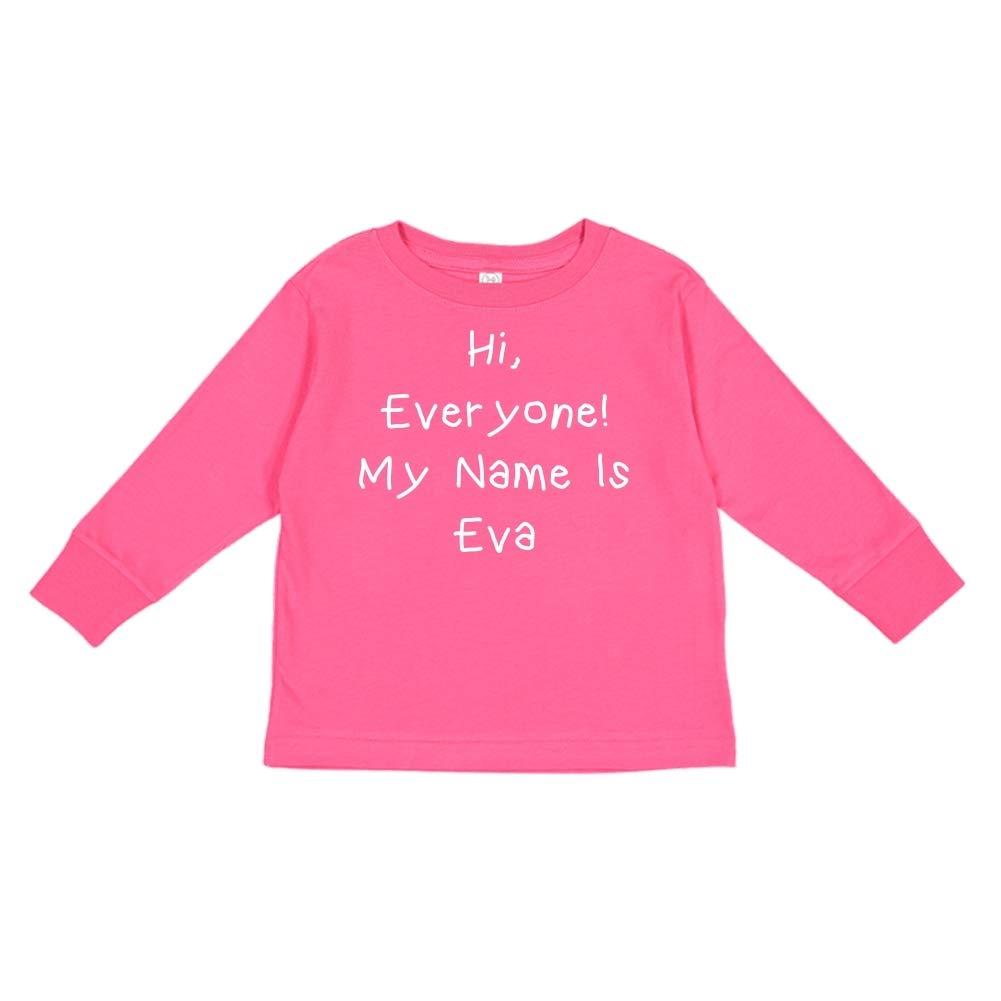 Mashed Clothing Hi Personalized Name Toddler//Kids Long Sleeve T-Shirt Everyone My Name is Eva