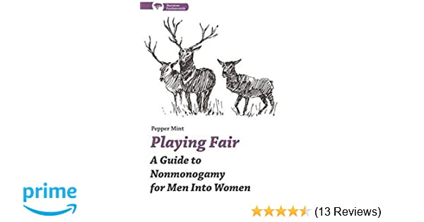 Playing Fair: A Guide to Nonmonogamy for Men into Women