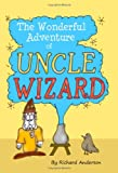The Wonderful Adventure of Uncle Wizard