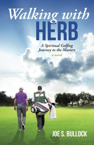 Walking with Herb: A Spiritual Golfing Journey To The Masters pdf epub