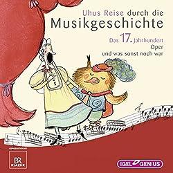Uhus Reise durch die Musikgeschichte - Das 17. Jahrhundert