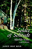 Solace of Solitude, Janice Gray Kolb, 1577331532