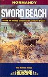 Sword Beach: 3rd British Division/27th Armoured Brigade: Sword Beach - 3rd British Division/27th Armoured Brigade (Battleground Europe - Normandy)