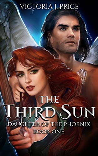 The Third Sun (Daughter of the Phoenix Book One) by [Price, Victoria J.]