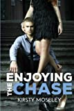 download ebook enjoying the chase by kirsty moseley (2014-03-24) pdf epub