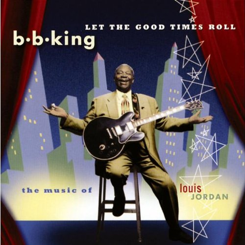 B. B. King - Let the Good Times Roll (The M - Zortam Music