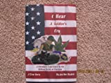 img - for I Hear A Soldier's Cry A Chronicle Experience in the Killing Fields of Vietnam book / textbook / text book