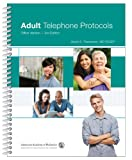 Adult Telephone Protocols : Office Version, Thompson, MD. FACEP, David A, 1581107439
