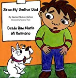 Since My Brother Died: Desde que Murio Mi Hermano (English and Spanish Edition)