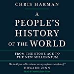 A People's History of the World: From the Stone Age to the New Millennium | Chris Harman