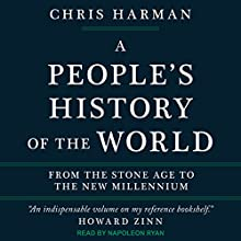 A People's History of the World: From the Stone Age to the New Millennium Audiobook by Chris Harman Narrated by Napoleon Ryan
