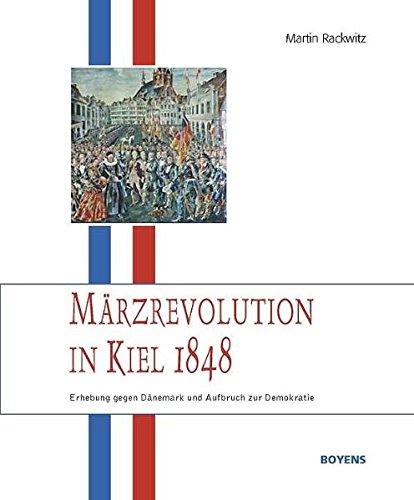 Märzrevolution in Kiel 1848: Erhebung gegen Dänemark und Aufbruch zur Demokratie