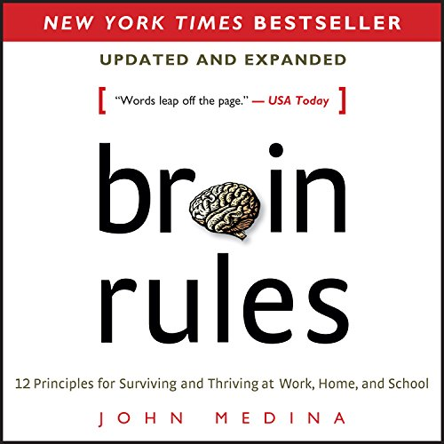 Brain Rules (Updated and Expanded): 12 Principles for Surviving and Thriving at Work, Home, and School Audiobook [Free Download by Trial] thumbnail
