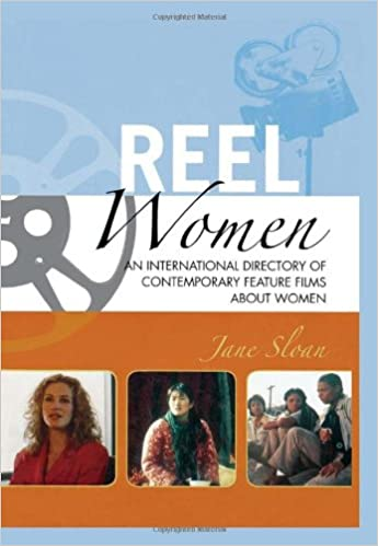 Read online Reel Women: An International Directory of Contemporary Feature Films about Women PDF, azw (Kindle)