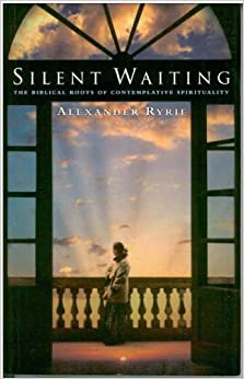 Book Silent Waiting: The Biblical Roots of Contemplative Spirituality
