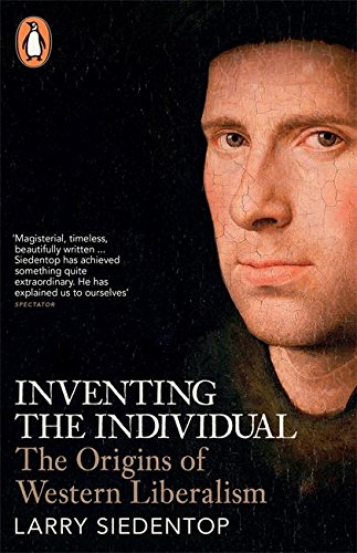 Read Online Inventing the Individual: The Origins Of Western Liberalism ebook