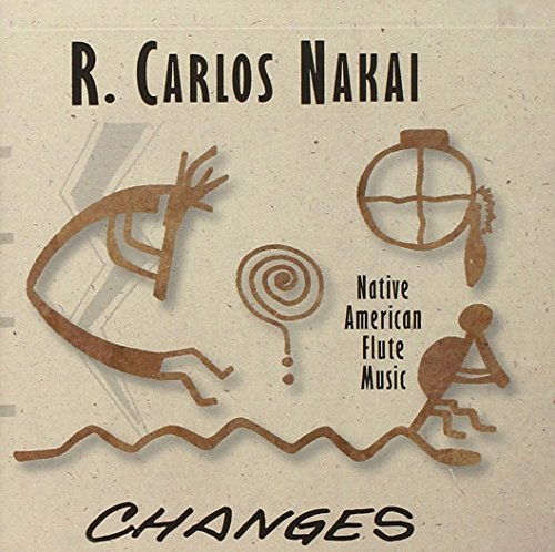 Changes: Native American Flute Music by R. Carlos Nakai