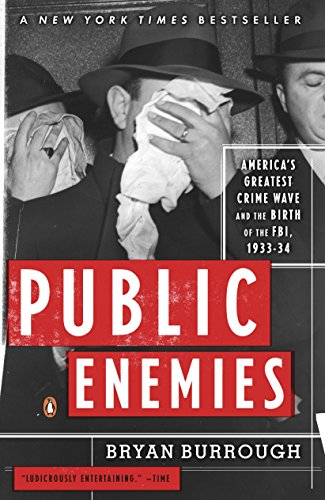 Civic Enemies: America's Greatest Crime Wave and the Birth of the FBI, 1933-34