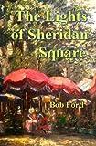 The Lights of Sheridan Square, Bob Ford, 1468015958