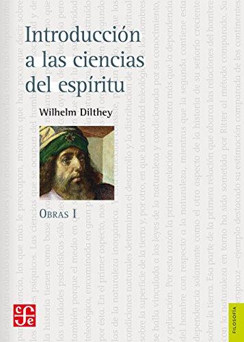 Introducción a las ciencias del espíritu. Obras I