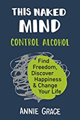 This Naked Mind has ignited a movement across the country, helping thousands of people forever change their relationship with alcohol.  Many people question whether drinking has become too big a part of their lives, and worry that it may eve...