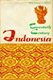 Twentieth Century Indonesia, Wilfred T. Neill, 0231035470