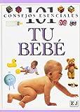 Tu bebé: 101 consejos esenciales