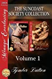 The Suncoast Society Collection, Volume 1 [Domme by Default: Kitten's Tale] (Siren Publishing Menage Everlasting)