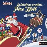 Livre Pop-up - La fabuleuse aventure du Père Noël - Kididoc Dès 3 ans (06)