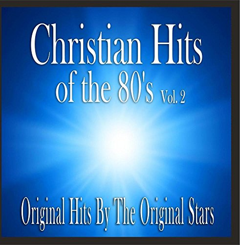 Christian Hits of The 80's Vol. 2 ()