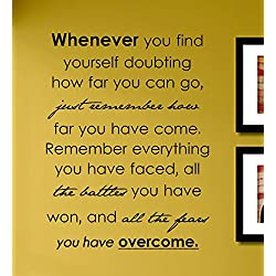 Whenever You Find Yourself Doubting How Far You Can Go Just Remember How.l. Vinyl Wall Decals Quotes Sayings Words Art Decor Lettering Vinyl Wall Art Inspirational Uplifting