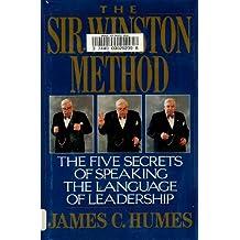 The Sir Winston Method: The Five Secrets of Speaking the Language of Leadership