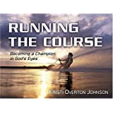 Running the Course: Becoming a Champion in God's Eyes