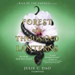 Forest of a Thousand Lanterns: Rise of the Empress, Book 1 | Julie C. Dao