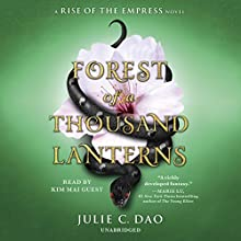 Forest of a Thousand Lanterns: Rise of the Empress, Book 1 Audiobook by Julie C. Dao Narrated by Kim Mai Guest