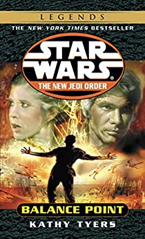 Balance Point: Star Wars Legends (The New Jedi Order) (Star Wars: The New Jedi Order Book 6) by [Tyers, Kathy]