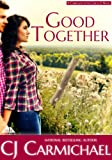 Good Together (Carrigans of the Circle C Book 2)