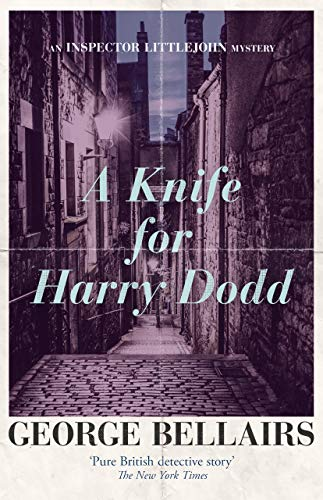 A Knife for Harry Dodd (The Inspector Littlejohn Mysteries Book 8) by [Bellairs, George]