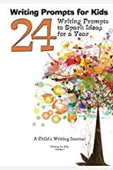 Writing Prompts for Kids: 24 Writing Prompts to Spark Ideas for a Year - A Child's Writing Journal (Writing for Kids) (Volume 1)