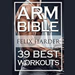 Arm Bible: 39 Best Workouts | Felix Harder