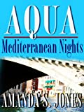 Aqua - Mediterranean Nights (Romance Travel Series, Vol. 1, Book 2) (Aqua Romance Travel Series)