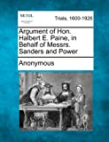 Argument of Hon Halbert e Paine, in Behalf of Messrs Sanders and Power, Anonymous, 1275502946