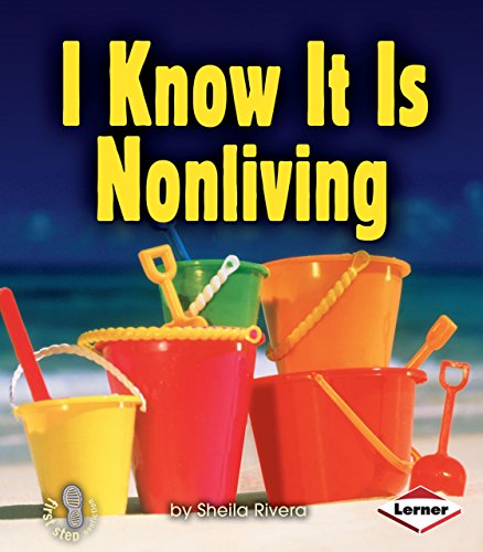 I Know It Is Nonliving (First Step Nonfiction)