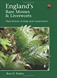 England′S Rare Mosses and Liverworts : Their History, Ecology and Conservation, Porley, Ron, 0691158711
