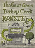 The Great Green Turkey Creek Monster, James Flora, 0689500602