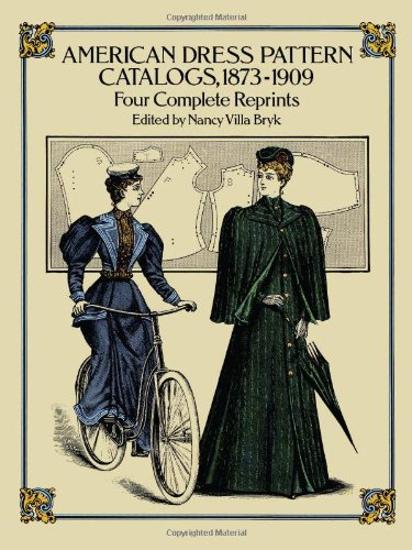 American Dress Pattern Catalogs, 1873-1909: Four Complete Reprints (Dover Fashion and ()