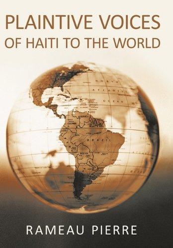 Plaintive Voices Of Haiti To The World