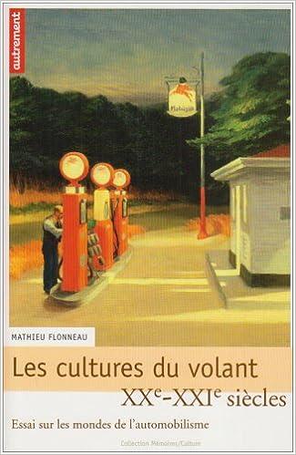 Livre gratuits Les cultures du volant : Essai sur les mondes de l'automobilisme XXe-XXIe siècles epub, pdf