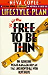 The All-New Free to Be Thin Lifestyle Plan par Coyle