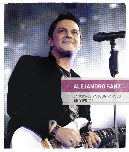 Alejandro Sanz: Canciones Para Un Paraiso En Vivo